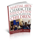 Martial Arts Character Education Lesson Plans for Kids