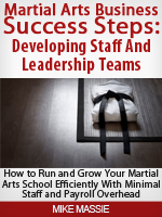 Martial Arts Business Success Steps Developing Staff and Leadership Teams