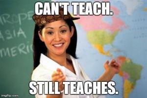 can't teach still teaches