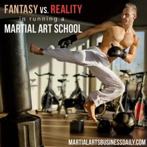 Reality versus fantasy in running a martial art school