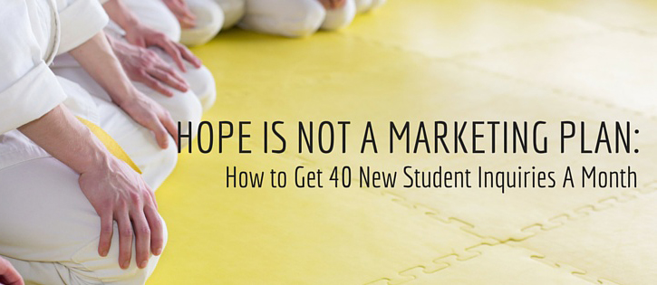 hope is not a martial arts marketing plan