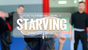 avoid becoming a starving martial artist