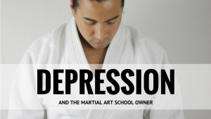 depression and the martial art school owner